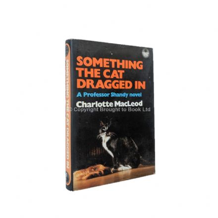 Something The Cat Dragged In by Charlotte MacLeod First Edition The Crime Club Collins 1984